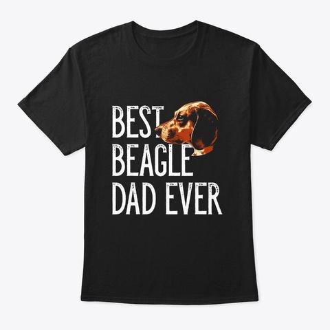 Best Beagle Dad Beagle Dog Owner Gift Black T-Shirt Front