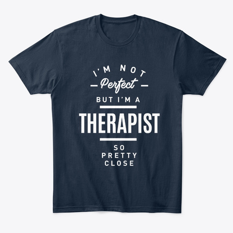 Therapist Work Job Title Gift New Navy T-Shirt Front