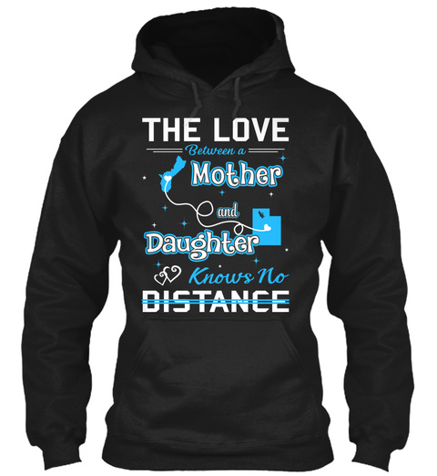 The Love Between A Mother And Daughter Knows No Distance. Guam  Utah Black T-Shirt Front