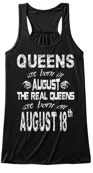 Queens Are Born In August 18 Th Black T-Shirt Front