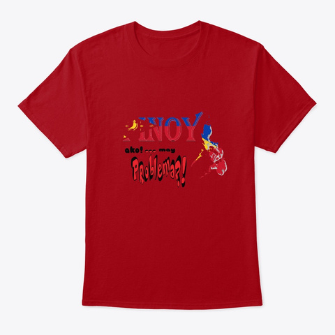 Louieloidesign   Pinoy Humor Quotes Deep Red T-Shirt Front