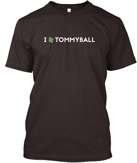 I Tommyball Chocolate T-Shirt Front