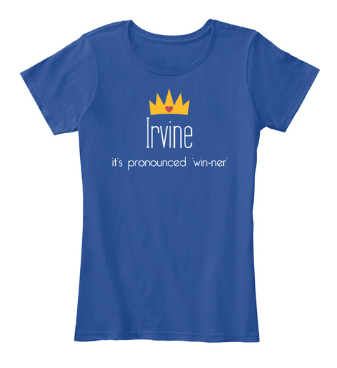 Irvine It's Pronounced 'win Ner' Deep Royal  T-Shirt Front