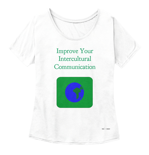 Improve Your Intercultural Communication White  Women's T-Shirt Front