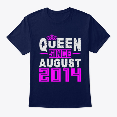 Queen Since August 2014 Birthday Gifts Navy T-Shirt Front