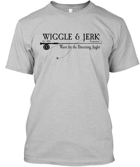 Wiggle & Jerk Est 1876 Proprietors Wares For The Discerning Angler Light Heather Grey  T-Shirt Front
