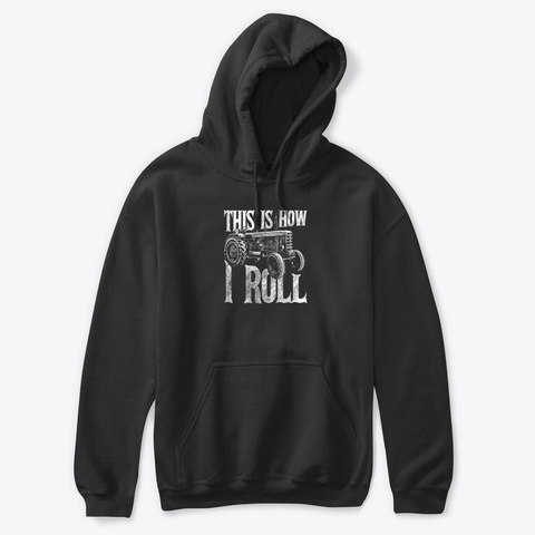 Mens This Is How I Roll Funny Tractor Sh Black T-Shirt Front