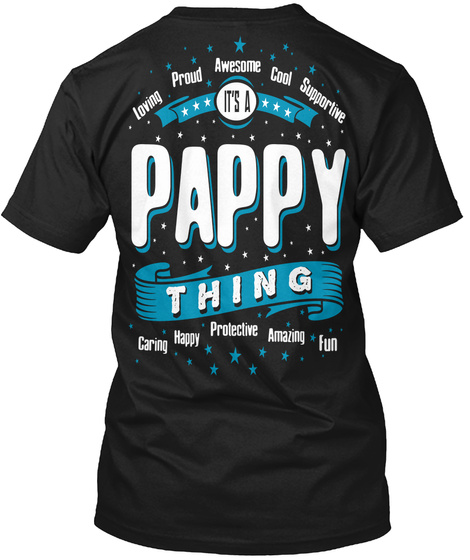 Pappy Thing Loving Proud Awesome Cool Supportive It's A Pappy Thing Caring Happy Protective Amazing Fun Black Camiseta Back