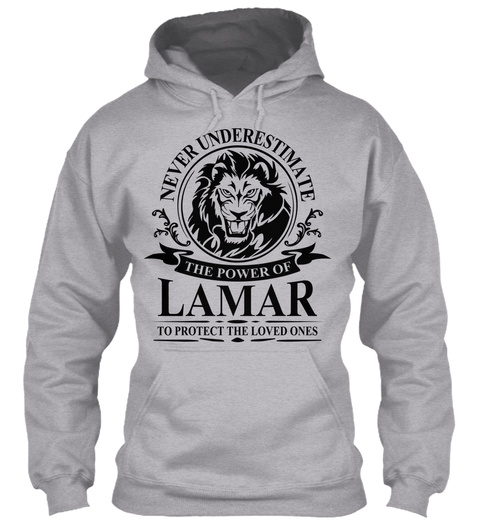 Never Underestimate The Power Of Lamar To Protect The Loved Ones Sport Grey T-Shirt Front