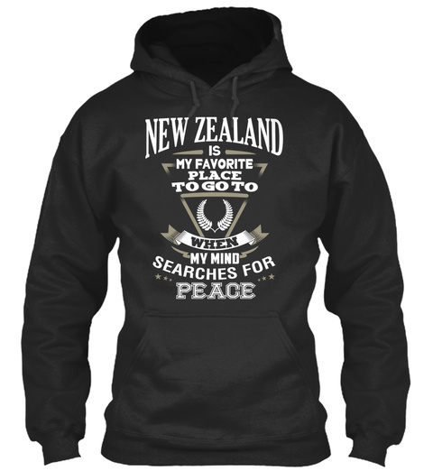 New Zealand Is My Favorite Place To Go To When My Mind Searches For Peace Jet Black T-Shirt Front