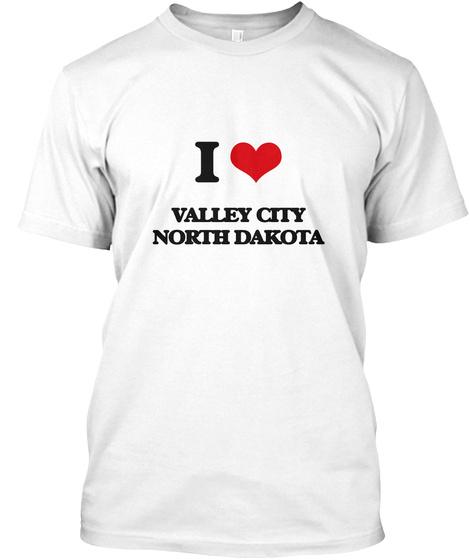 I Love Valley City North Dakota White T-Shirt Front