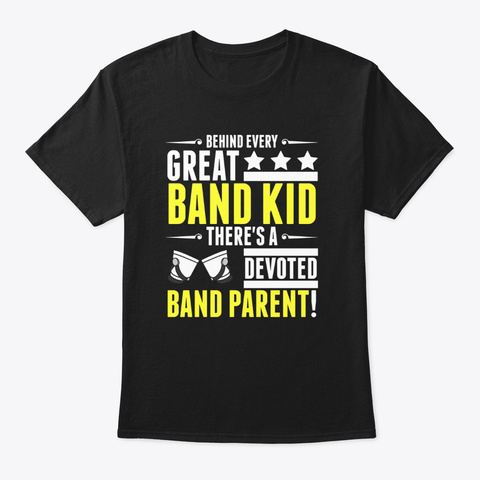 [Band Parents] Behind Every Band Kid Black T-Shirt Front