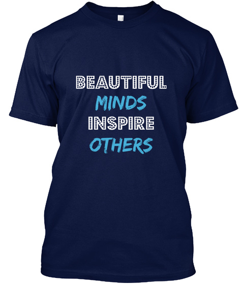 Beautiful Minds Inspire Others Navy T-Shirt Front