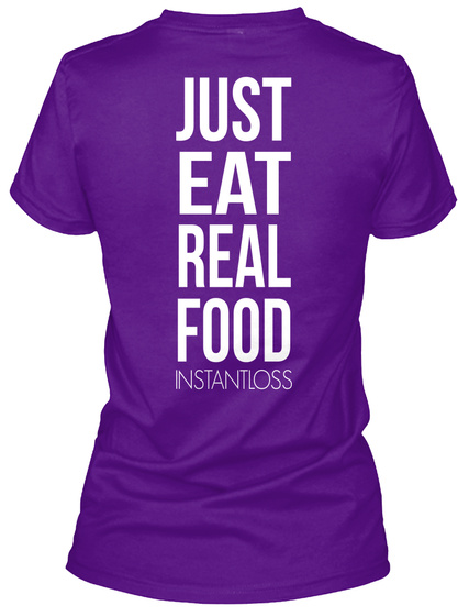 Just Eat Real Food Instantloss Team Purple  T-Shirt Back