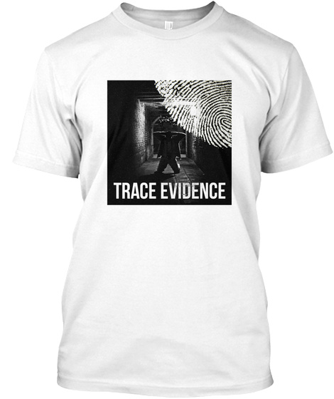 Trace Evidence White T-Shirt Front