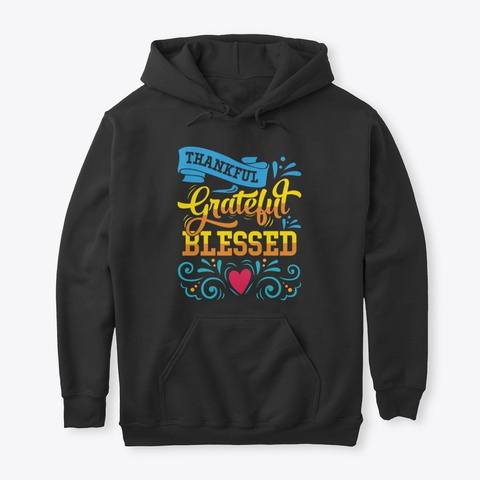 Thankful, Grateful, Blessed Black T-Shirt Front