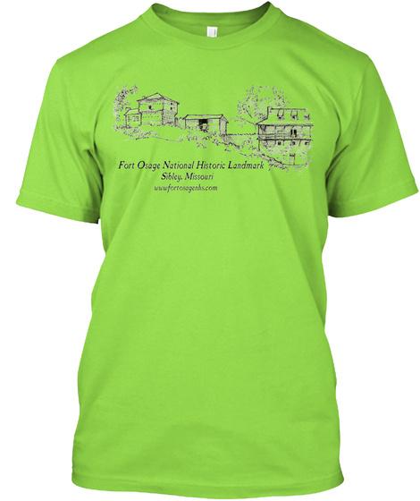 Fort Osage National Historic Landmark  Sibley,Missouri  Www.Fortosagenhs.Com Lime T-Shirt Front