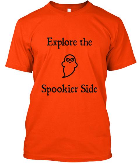 Explore The    Spookier Side Orange T-Shirt Front