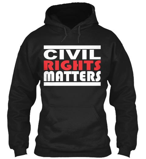 Civil Rights Matters Black T-Shirt Front