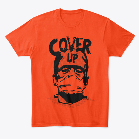 Cover Up Says Frank Deep Orange  T-Shirt Front