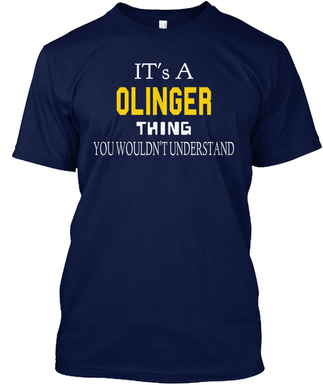 It's A Olinger Thing You Wouldn't Understand Navy T-Shirt Front