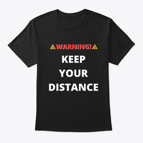 Warning Keep Your Distance Introvert Black T-Shirt Front