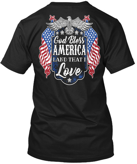 God Bless America Land That I Love Black T-Shirt Back