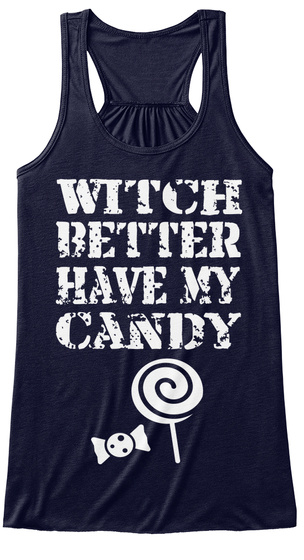 Witch  Better  Have My   Candy Midnight T-Shirt Front