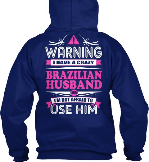 Warning I Have A Crazy Brazilian Husband I'm Not Afraid To Use Him Oxford Navy T-Shirt Back