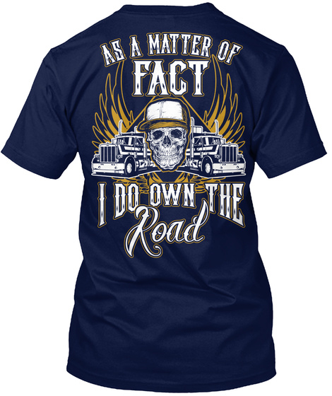 As A Matter Of Fact I Do Own The Road Navy T-Shirt Back