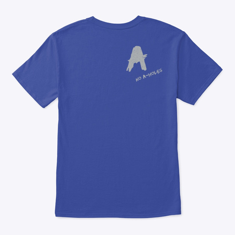 No A Holes™ Means Harmony 'stressed (Mp) Deep Royal T-Shirt Back