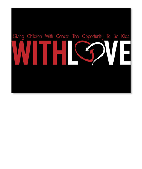 With Love Charity, Inc. Black T-Shirt Front