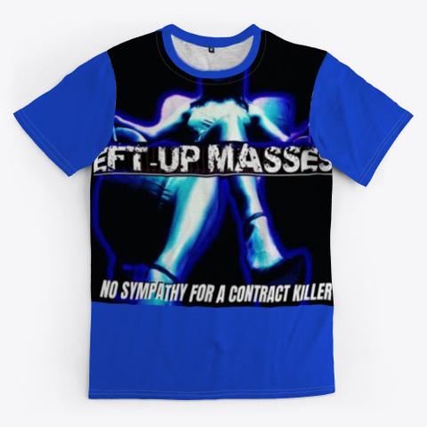 Eft Up Masses   Killer   Royal Blue T-Shirt Front