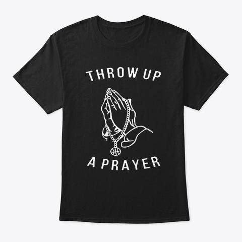 Throw Up a Prayer shirt hoodie