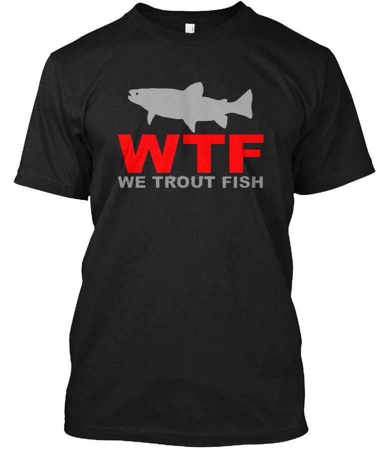 We Trout Fish Hunting Shirts Unisex Tshirt