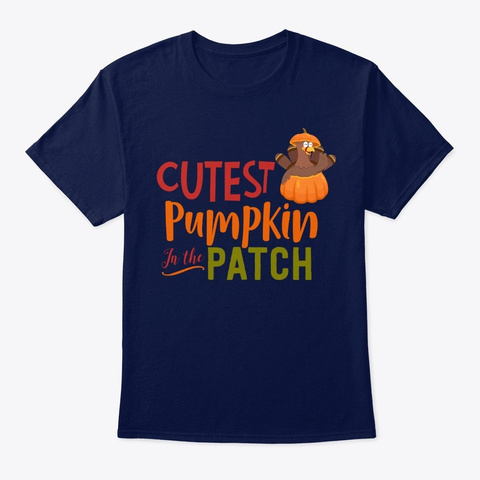 Cutest Pumpkin In The Patch Thanksgiving Navy T-Shirt Front