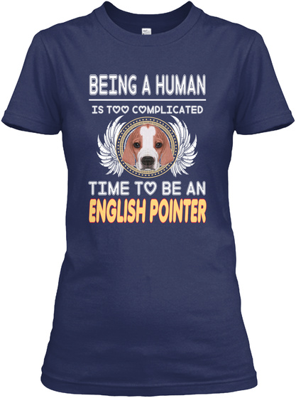Time To Be An English Pointer Navy T-Shirt Front