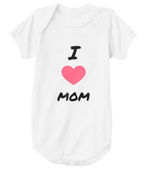 I Mom White T-Shirt Front
