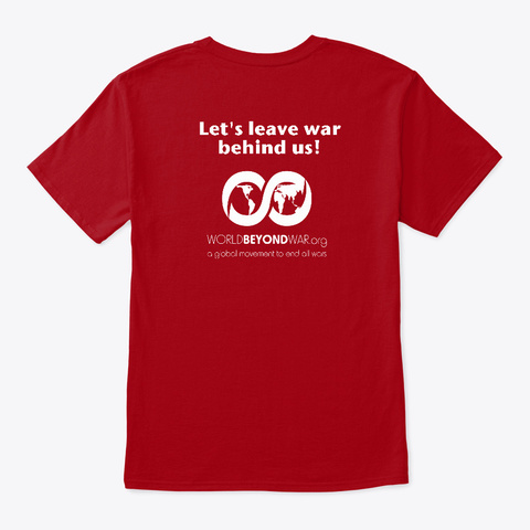 I'm Alreadt Against The Next War Deep Red T-Shirt Back