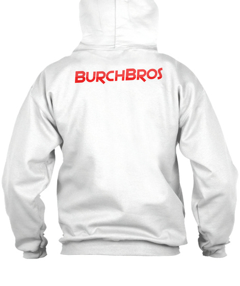 Burch Bros Zipper Hoodie  White T-Shirt Back