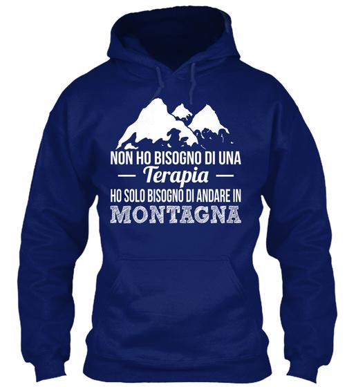 Non Ho Bisogno Di Una Terapia Ho Solo Bisogno Di Andare In Montagna  Sweatshirt Front