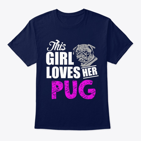 Dog This Girl Loves Her Pug Dog Navy T-Shirt Front