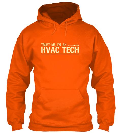 Trust Me Im An Hvac Tech Safety Orange T-Shirt Front