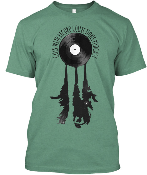 Guys With Record Collections Podcast Green T-Shirt Front
