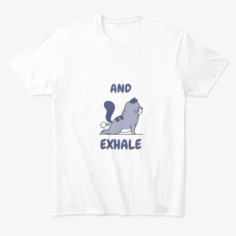 And Exhale White T-Shirt Front