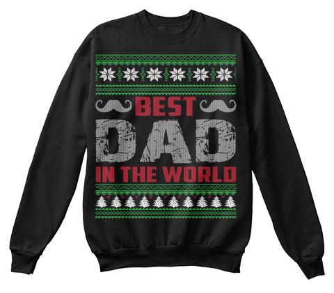 best dad in the world jet black sweatshirt front - Best Christmas Sweater