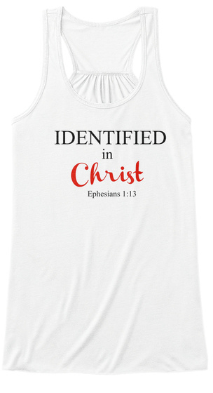Identified In Christ Ephesians 1:13 White Women's Tank Top Front