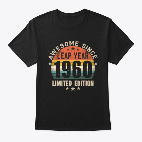 Leap Year Birthday Awesome Since 1960 Black T-Shirt Front