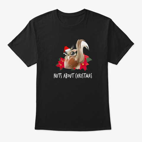 Cute Squirrel Funny Nuts About Christmas Black T-Shirt Front