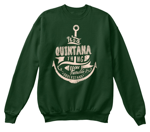 It's A Quintana Thing You Wouldn't Understand Deep Forest  T-Shirt Front